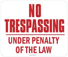NO TRESPASSING UNDER PENALTY OF THE LAW SIGN (ALUMINUM SIGNS 10X12)