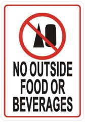 NO OUTSIDE FOOD OR BEVERAGES SIGN (ALUMINUM SIGNS 7X10)
