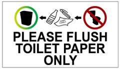 FLUSH TOILET PAPER ONLY SIGN - PURE WHITE (4X7)