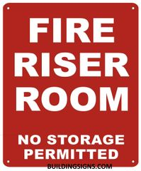 FIRE RISER ROOM NO STORAGE PERMITTED SIGN- REFLECTIVE !!! (ALUMINUM SIGNS 10X7)