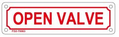 OPEN VALVE SIGN (ALUMINUM SIGN SIZED 2X7)