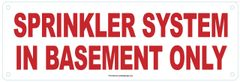 SPRINKLER SYSTEM IN BASEMENT ONLY SIGN (ALUMINUM SIGNS 4X12)