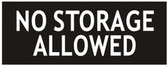 NO STORAGE ALLOWED SIGN - BLACK (ALUMINUM SIGNS 3X7.75)