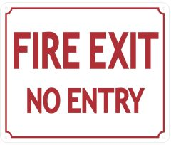 FIRE EXIT NO ENTRY SIGN (ALUMINUM SIGNS 10X12)