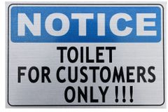 TOILET FOR CUSTOMERS ONLY SIGN (ALUMINUM SIGNS 4X6)