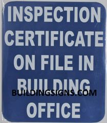 INSPECTION CERTIFICATE ON FILE IN BUILDING OFFICE SIGN- BLUE BACKGROUND (ALUMINUM SIGNS 7X6)- The Pour Tous Blue LINE