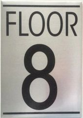 FLOOR NUMBER EIGHT (8) SIGN - BRUSHED ALUMINUM