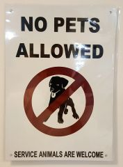 NO PETS ALLOWED SERVICE ANIMALS ARE WELCOME SIGN- WHITE BACKGROUND (ALUMINUM SIGNS 10X7)