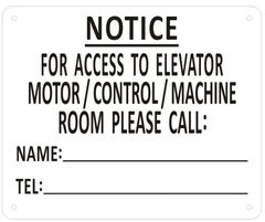 FOR ACCESS TO ELEVATOR MOTOR CONTROL MACHINE ROOM PLEASE CONTACT_ SIGN (ALUMINUM SIGNS 7X8.5)