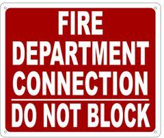 FIRE DEPARTMENT CONNECTION DO NOT BLOCK SIGN- REFLECTIVE !!! (ALUMINUM 10X12)
