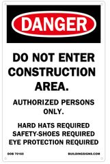 DO NOT ENTER CONSTRUCTION AREA - AUTHORIZED PERSONS ONLY