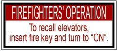 FIREFIGHTERS OPERATION TO RECALL ELEVATORS INSERT FIRE KEY AND TURN TO ON SIGN (ALUMINUM 1.5X3.5)