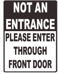 NOT AN ENTRANCE PLEASE ENTER THROUGH FRONT DOOR SIGN (ALUMINUM SIGNS 12 X 10)