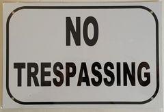 NO TRESPASSING SIGN– WHITE ALUMINUM (8X12)