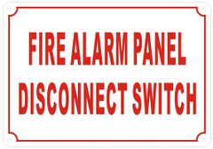 FIRE ALARM PANEL DISCONNECT SWITCH SIGN- REFLECTIVE !!! (ALUMINUM SIGNS 7X10)
