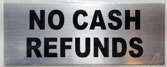 NO CASH REFUNDS SIGN– BRUSHED ALUMINUM (ALUMINUM SIGNS 3X8)