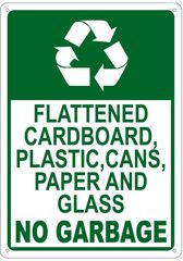 FLATTENED CARDBOARD, PLASTIC, CANS, PAPER AND GLASS NO GARBAGE SIGN (ALUMINUM 14X10)