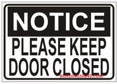 NOTICE PLEASE KEEP DOOR CLOSED SIGN- PURE WHITE (ALUMINUMa SIGNS 3.5X5)