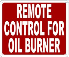 REMOTE CONTROL FOR OIL BURNER SIGN- REFLECTIVE !!! (ALUMINUM SIGNS 10X12)