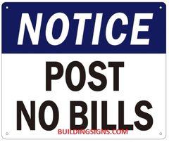 NOTICE POST NO BILLS SIGN (ALUMINUM SIGNS 9x14)