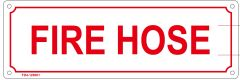 FIRE HOSE SIGN (ALUMINUM SIGN SIZED 4X12)