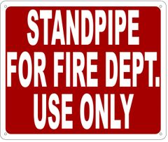 STANDPIPE FOR FIRE DEPARTMENT USE ONLY SIGN- REFLECTIVE !!! (ALUMINUM 10X12)