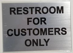 RESTROOM FOR CUSTOMERS ONLY SIGN - BRUSHED ALUMINUM (ALUMINUM SIGNS 5X7)