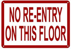 NO RE-ENTRY ON THIS FLOOR SIGN (ALUMINUM SIGN SIZED 7X10)