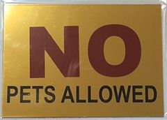 NO PETS ALLOWED SIGN – GOLD ALUMINUM (5X7)