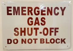 EMERGENCY GAS SHUT-OFF DO NOT BLOCK SIGN- WHITE BACKGROUND (ALUMINUM SIGNS 7X10)