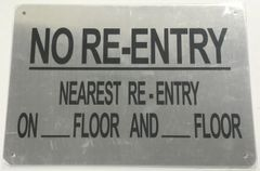 NO RE-ENTRY NEAREST RE-ENTRY ON_FLOOR AND_FLOOR SIGN- BRUSHED ALUMINUM (ALUMINUM SIGNS 7X10)- The Mont Argent Line