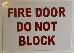 FIRE DOOR DO NOT BLOCK SIGN (10X14)