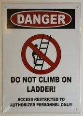 DANGER DO NOT CLIMB ON LADDER SIGN– WHITE ALUMINUM (14X10)