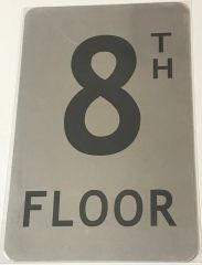 FLOOR NUMBER SIGN- 8TH FLOOR SIGN- BRUSHED ALUMINUM (ALUMINUM SIGNS 8X5)- The Mont Argent Line
