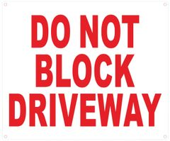 DO NOT BLOCK DRIVEWAY SIGN (ALUMINUM SIGNS 10X12)
