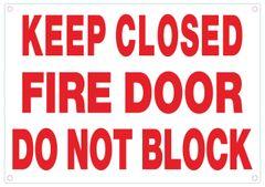 KEEP CLOSED FIRE DOOR DO NOT BLOCK SIGN (ALUMINUM SIGNS 7X10)