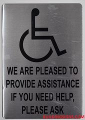 WE ARE PLEASED TO PROVIDE ASSISTANCE IF YOU NEED HELP, PLEASE ASK SIGN (ALUMINUM SIGNS 10X7)