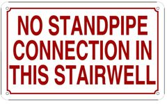 NO STANDPIPE CONNECTION IN THIS STAIRWELL SIGN (ALUMINUM SIGN SIZED 6X10)