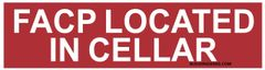 FACP LOCATED IN CELLAR SIGN (ALUMINUM SIGNS 3X11.75)