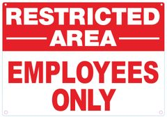 EMPLOYEES ONLY RESTRICTED AREA SIGN (ALUMINUM SIGNS 7X10)
