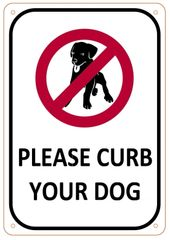 PLEASE CURB YOUR DOG SIGN- WHITE BACKGROUND (ALUMINUM SIGNS 10X7)