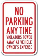 NO PARKING ANY TIME VIOLATORS TOWED AWAY AT VEHICLE OWNER'S EXPENSE SIGN (ALUMINIUM SIGN)