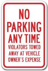 NO PARKING ANY TIME VIOLATORS TOWED AWAY AT VEHICLE OWNER'S EXPENSE SIGN (ALUMINIUM SIGN)