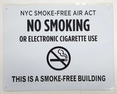"""NYC Smoke free Act Sign """"No Smoking or Electric cigarette Use"""" - THIS IS A SMOKE FREE BUILDING ( 8.5x11, White)"""