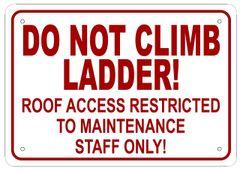 DO NOT CLIMB LADDER SIGN (ALUMINUM SIGN SIZED 7X10)