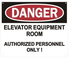 DANGER ELEVATOR EQUIPMENT ROOM AUTHORIZED PERSONNEL ONLY SIGN (ALUMINUM SIGNS 10X12)