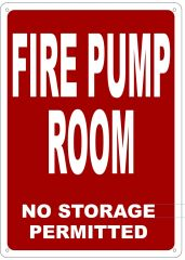 FIRE PUMP ROOM NO STORAGE PERMITTED SIGN- REFLECTIVE !!! (ALUMINUM 14X10)