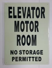 ELEVATOR MOTOR ROOM NO STORAGE PERMITTED SIGN - PHOTOLUMINESCENT GLOW IN THE DARK SIGN (PHOTOLUMINESCENT ALUMINUM SIGNS 14X10)