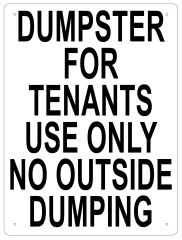 DUMPSTER FOR TENANTS USE ONLY SIGN - NO OUTSIDE DUMPING SIGN - WHITE ALUMINUM (16X12)