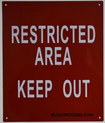 RESTRICTED AREA KEEP OUT SIGN (ALUMINUM SIGNS 12X10)